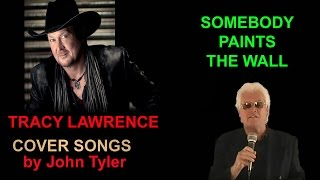 Watch Tracy Lawrence Somebody Paints The Wall video