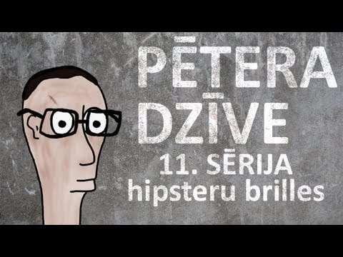 Pētera dzīve - hipsteru brilles (11. sērija)