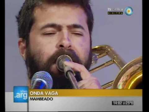 Vivo en Argentina - Onda Vaga: Mambeando 10-02-12 (1 de 4)