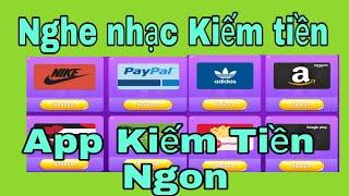 Nghe Nhạc Kiếm Tiền App Kiếm Tiền Cực Ngon Rút về PayPal - Kiếm Tiền ONLINE - Kiếm Tiền NVH