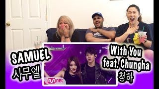 [KPOP REACTION] SAMUEL 사무엘 -- WITH YOU feat. CHUNG HA 청하 (LIVE)