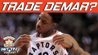 Raptors Want To Trade Derozan | Hoops N Brews