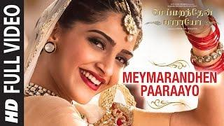 Meymarandhen Paaraayo Full Video Song   