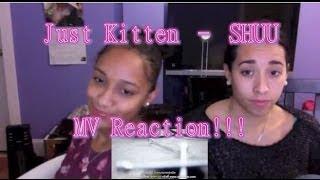 แค่เหมียว (Just Kitten) - SHUU MV Reaction!!!