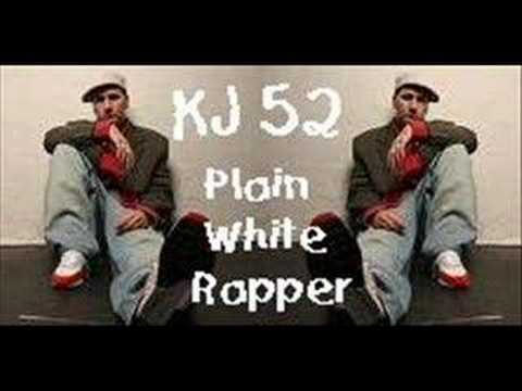 KJ-52 - Plain White Rapper