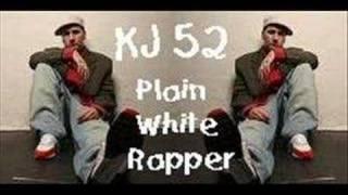 Watch Kj52 Plain White Rapper video