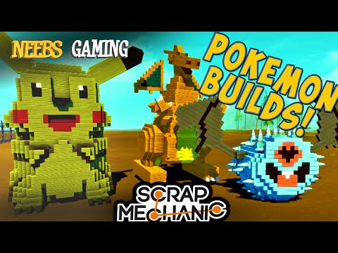 Scrap Mechanic - Pokemon Builds!