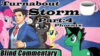 Turnabout Storm | Part - 4 Phoenix 【Blind Commentary】