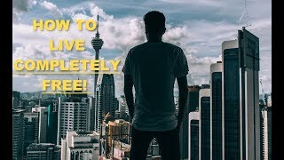 How to LIVE FOR FREE!!!