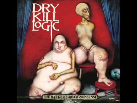 Dry Kill Logic - Feel The Break
