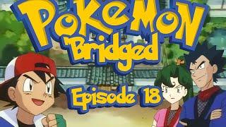 Pokemon 'Bridged Episode 18: Transparent - Elite3
