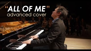 All of Me - John Legend (Advanced Piano Cover by Shaun Choo)