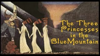 The Three Princesses in the Blue Mountain | Around the Hearth: Traditional Nordic Fairy Tales