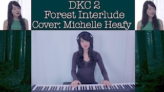 Forest Interlude: Donkey Kong Country 2 Vocal, Piano, Drum Cover | Michelle Heafy
