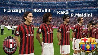 "Milan vs Barcellona - Champions League ""Milan: 4 legends"" PES 2018/17 Patch Download"