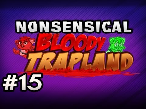 Nonsensical Bloody Trapland w/Nova & Sp00n Ep.15 - DIRTY SMILEY BLOCK