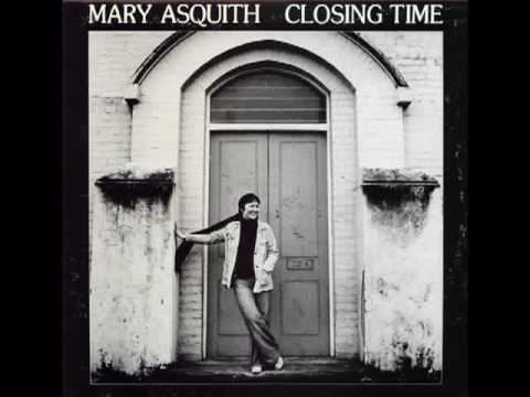 Mary Asquith Mary Asquith Closing Time