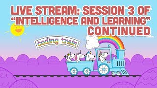 """Live Stream #93: Session 3 of """"Intelligence and Learning"""" Continued"""