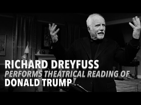 Richard Dreyfuss Performs Theatrical Reading of Donald Trump