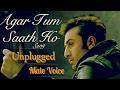 Agar tum saath ho(unplugged)-Tamasha. Male version.