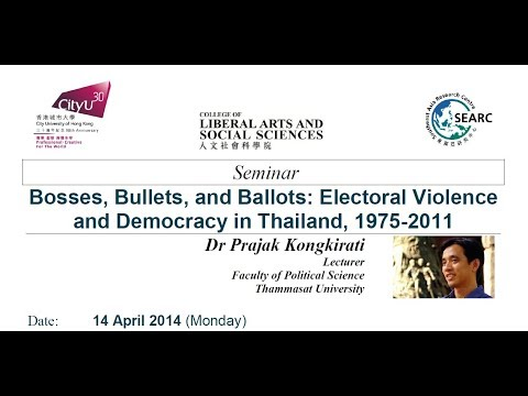 Bosses, Bullets, and Ballots: Electoral Violence and Democracy in Thailand, 1975-2011 by Dr Prajak