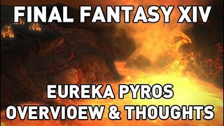 FFXIV - Eureka Pyros Overview & My Thoughts