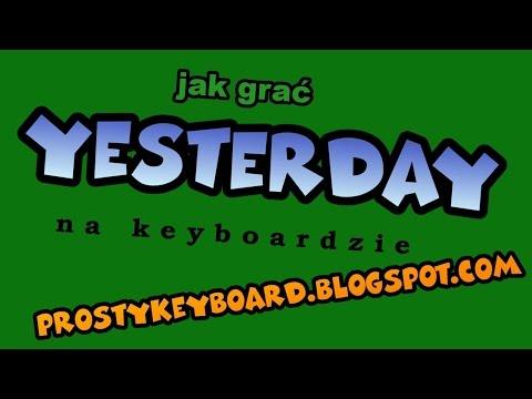 Jak Grać ♫ Yesterday ♫ Na Keyboardzie