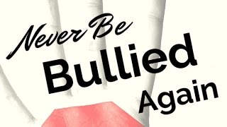 NEVER BE BULLIED AGAIN -   Sam Horn