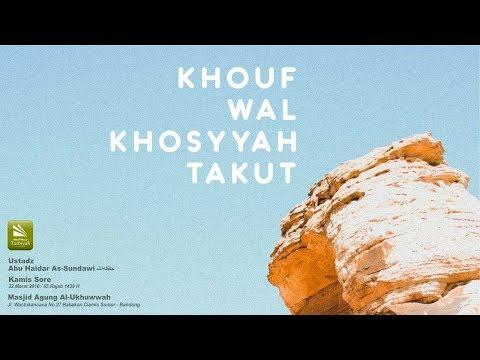 Khouf wal Khosyyah (Takut) #2 | Ustadz Abu Haidar As-Sundawy حفظه الله