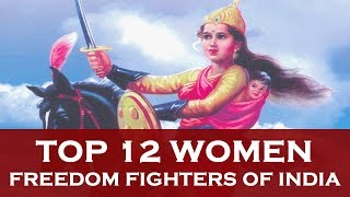 Top 12 Women Freedom Fighters of India