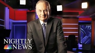 Fox News Fires Bill O'Reilly After Sexual Harassment Claims | NBC Nightly News