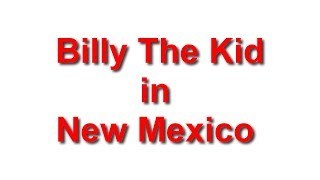 Billy The Kid in New Mexico - Travels With Phil