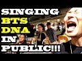 SINGING KPOP IN PUBLIC - BTS DNA!!