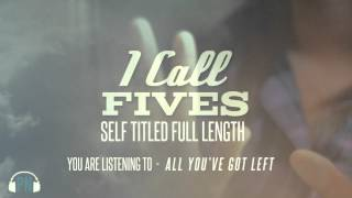 Watch I Call Fives All Youve Got Left video