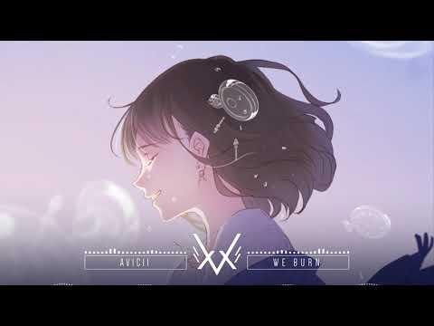 Avicii - We Burn (ft. Sandro Cavazza)