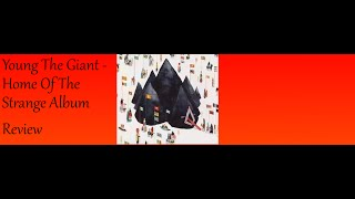 Young The Giant - Home of The Strange Review