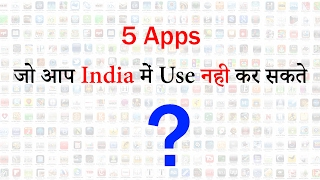 5 Amazing Apps You Can't Use In India