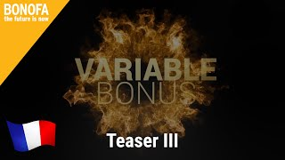 BONOFA – Variable Bonus Teaser 3 – français