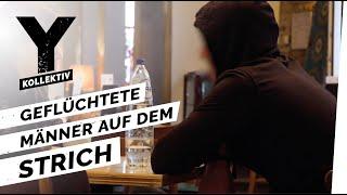 Prostitution in Deutschland - Flüchtlinge, die ihren Körper verkaufen I Y-Kollektiv Dokumentation