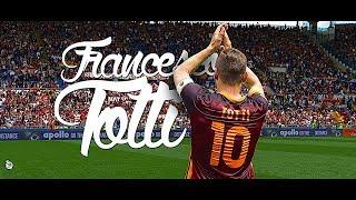 Francesco Totti • 1993-2017 • Goodbye Roma