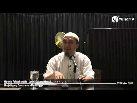 Kajian Motivasi Meraih Kebahagiaan: Manusia Paling Bahagia - Ustadz Zakaria Ahmad