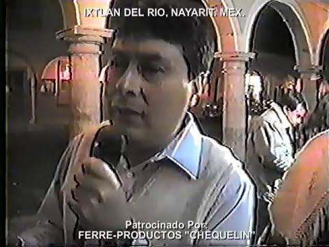 IXTLAN DEL RIO, NAY.  Documental 1996  3/4.  GON-PAR MUSIC