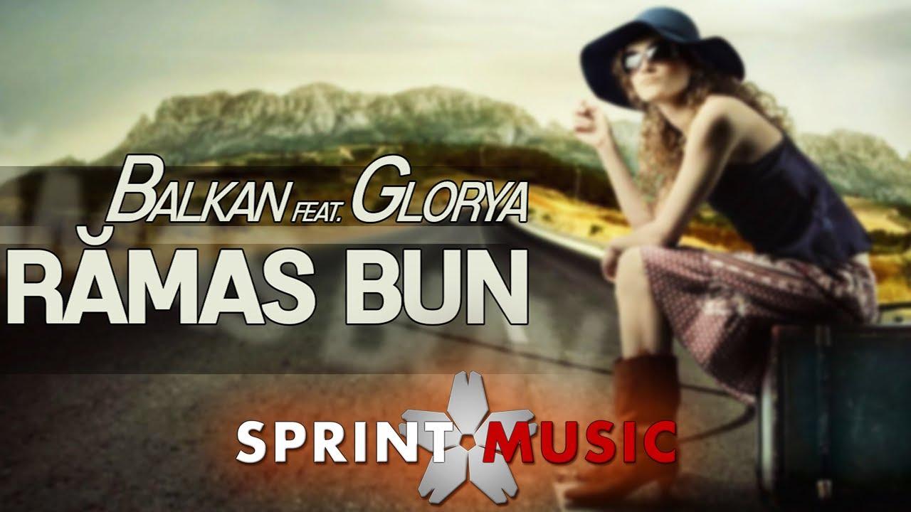 Balkan feat. Glorya - Ramas Bun | Single Oficial