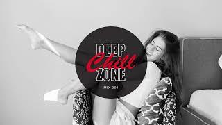 Download Lagu DEEP CHILL ZONE Mix - 001 Gratis STAFABAND