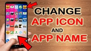 How to change Application Icon and Application Name in any Mobile Phone