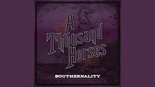 A Thousand Horses Where I'm Going