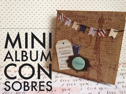 TUTORIAL Mini Álbum con Sobres/Envelope MiniAlbum SCRAPBOOK