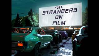 Yota – Strangers on Film (Lifelike Remix)