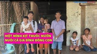 Nhà nghèo một mình Anh Tuấn xịt thuốc mướn nuôi gia đình con đông | Cuộc Sống Quê Miền Tây 17/5/2019