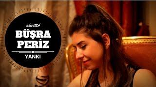 Download Lagu Büşra Periz - Yankı (Akustik) Gratis STAFABAND